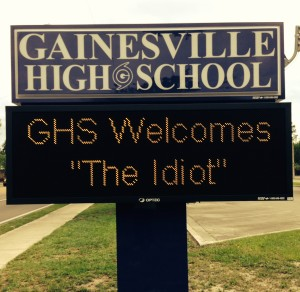 The Idiot at a high school in Gainesville, Florida.